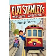 Flat Stanley's Worldwide Adventures '12: Escape to California, Hardcover/Jeff Brown