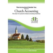Church Accounting: The How-To Guide for Small & Growing Churches, Paperback/Lisa London