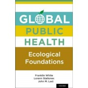 Global Public Health: Ecological Foundations, Hardcover