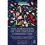 Formation of the English Common Law. Law and Society in England from King Alfred to Magna Carta, Paperback/John Hudson