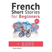 French: Short Stories for Beginners + French Audio Vol 2: Improve Your Reading and Listening Skills in French. Learn French wi, Paperback/Frederic Bibard