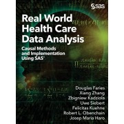 Real World Health Care Data Analysis: Causal Methods and Implementation Using SAS, Paperback/Douglas Faries