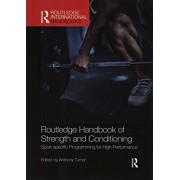 Routledge Handbook of Strength and Conditioning. Sport-specific Programming for High Performance, Paperback/***