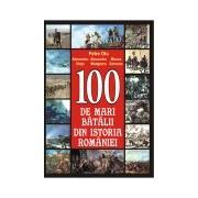 100 de mari batalii din istoria României.