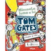 Minunata lume a lui Tom Gates Vol. 1