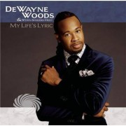 Video Delta Woods,Dewayne - My Life's Lyric - CD