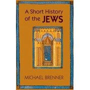 A Short History of the Jews, Paperback/Michael Brenner
