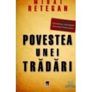 Povestea unei tradari - Mihai Retegan