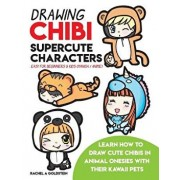 Drawing Chibi Supercute Characters Easy for Beginners & Kids (Manga / Anime): Learn How to Draw Cute Chibis in Animal Onesies with Their Kawaii Pets, Paperback/Rachel a. Goldstein