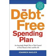 The Debt-Free Spending Plan: An Amazingly Simple Way to Take Control of Your Finances Once and for All, Paperback/Joanneh Nagler
