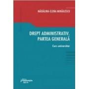 Drept administrativ. Partea generala - Madalina-Elena Mihailescu