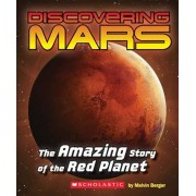 Discovering Mars: The Amazing Story of the Red Planet: The Amazing Story of the Red Planet, Paperback