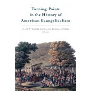 Turning Points in the History of American Evangelicalism (Carter Heath W.)(Paperback) (9780802871527)
