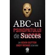 Abc-ul Psihopatului de succes/Kevin Dutton, Andy McNab