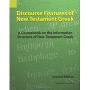 Discourse Features of New Testament Greek: A Coursebook on the Information Structure of New Testament Greek, 2nd Edition, Paperback/Stephen H. Levinsohn