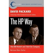 The HP Way: How Bill Hewlett and I Built Our Company, Paperback/David Packard