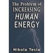 Problem of Increasing Human Energy, Paperback