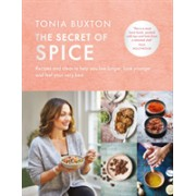 Secret of Spice - Recipes and ideas to help you live longer, look younger and feel your very best (Buxton Tonia)(Cartonat) (9781788701075)