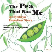 The Pea That Was Me: An Embryo Donation Story