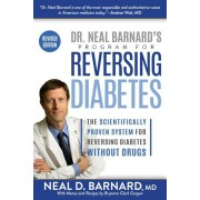 Dr. Neal Barnard's Program for Reversing Diabetes: The Scientifically Proven System for Reversing Diabetes Without Drugs, Paperback