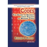 Codes: The Guide to Secrecy from Ancient to Modern Times, Paperback/Richard A. Mollin