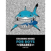 Coloring Books for Boys: Sharks: Advanced Coloring Pages for Tweens, Older Kids & Boys, Geometric Designs & Patterns, Underwater Ocean Theme, S, Paperback/Art Therapy Coloring