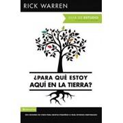 para Qu Estoy Aqu En La Tierra? Gu a de Estudio: Seis Sesiones Para Grupos Peque os O Para Estudios Individuales = What on Earth Am I Here For? Stu, Paperback/Rick Warren