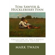 Tom Sawyer and Huckleberry Finn: The Complete Adventures - Collection of the 2 Novels, Paperback/Twain, Mark