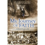 My Journey of Faith: An Encounter with Christ: And How He Used Me to Spread His Love to the Poor., Paperback