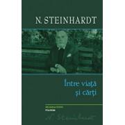 Intre viata si carti/N. Steinhardt