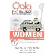 Oola for Women: How to Balance the 7 Key Areas of Life to Have Less Stress, More Purpose, and Reveal the Greatness Within You, Paperback