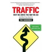 Traffic: Why We Drive the Way We Do (and What It Says about Us), Paperback/Tom Vanderbilt