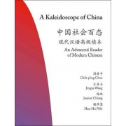 A Kaleidoscope of China: An Advanced Reader of Modern Chinese, Paperback