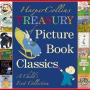 HarperCollins Treasury of Picture Book Classics: A Child's First Collection, Hardcover