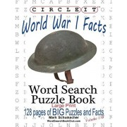 Circle It, World War I Facts, Large Print, Word Search, Puzzle Book, Paperback/Lowry Global Media LLC