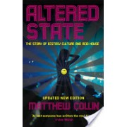 Altered State - The Story of Ecstasy Culture and Acid House (Collin Matthew)(Paperback) (9781846687136)