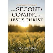 A Contemporary Look at the Second Coming of Jesus Christ, Paperback/Jim Daniel