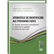 Atributele De Identificare Ale Persoanei Fizice - Dumitru Lupulescu