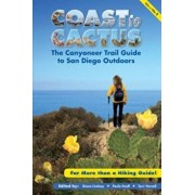 Coast to Cactus: The Canyoneer Trail Guide to San Diego Outdoors, Paperback/Diana Lindsay