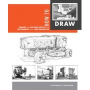 How to Draw: Drawing and Sketching Objects and Environments from Your Imagination, Paperback