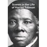Scenes in the Life of Harriet Tubman, Paperback/Sarah H. Bradford