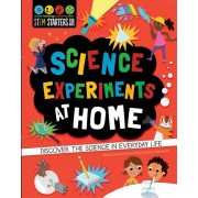 STEM Starters for Kids: Science Experiments at Home: Discover the Science in Everyday Life, Paperback