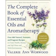 The Complete Book of Essential Oils and Aromatherapy, Revised and Expanded: Over 800 Natural, Nontoxic, and Fragrant Recipes to Create Health, Beauty,, Paperback