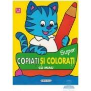 3-6 ani - Super copiati si colorati cu Miau