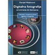Digitalna fotografija od snimanja do štampanja (331)