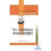 In cautarea Excelentei - O.P. Ghai