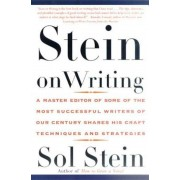 Stein on Writing: A Master Editor of Some of the Most Successful Writers of Our Century Shares His Craft Techniques and Strategies, Paperback