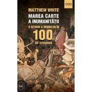 Marea carte a inumanitatii. O istorie a ororilor in 100 de episoade (eBook)