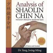 Analysis of Shaolin Chin Na, Paperback/Yang Jwing-Ming