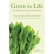 Green for Life: The Updated Classic on Green Smoothie Nutrition, Paperback/Victoria Boutenko